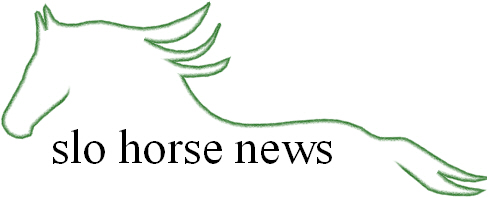 SLO Horse News - Telling the stories of the people, horses, places and happenings of the horse community in San Luis Obispo County.