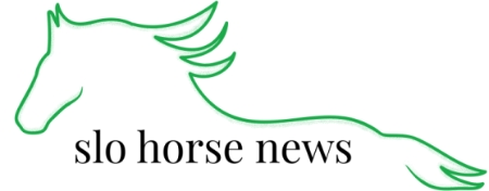 SLO Horse News - Inspiring, connecting and informing the horse community in San Luis Obipso County, California - and beyond.
